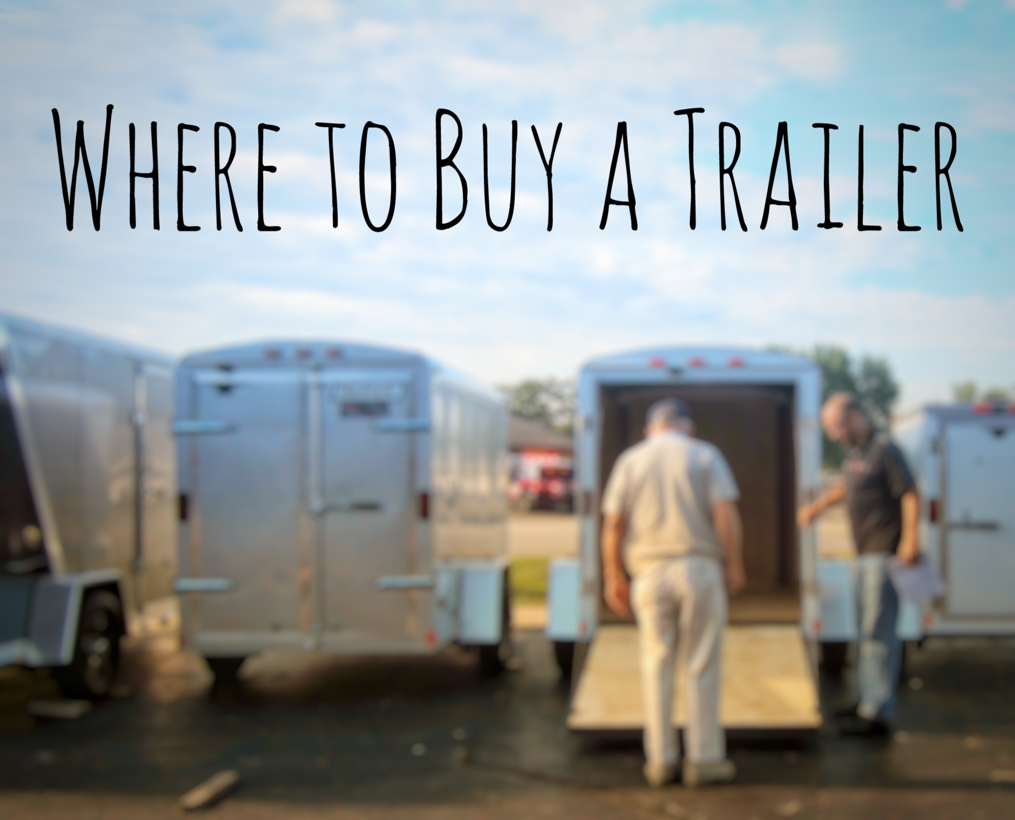 Preview Image for Where To Buy A Trailer