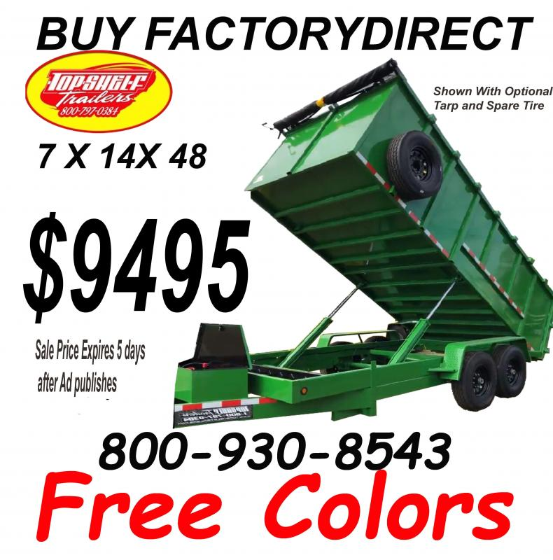 NEW DUMP TRAILER SAVE BIG LIMITED TIME 7 x 14  x 48 TRAILERS