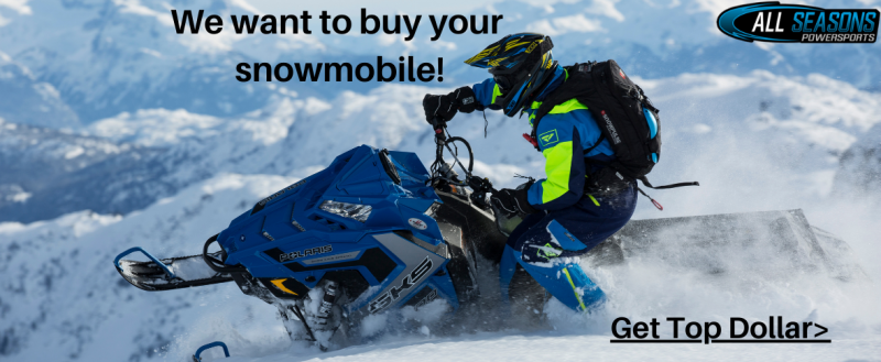 Selling your snowmobile? Cash Paid!